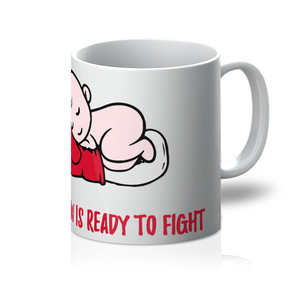 My pillow is ready to fight Mug