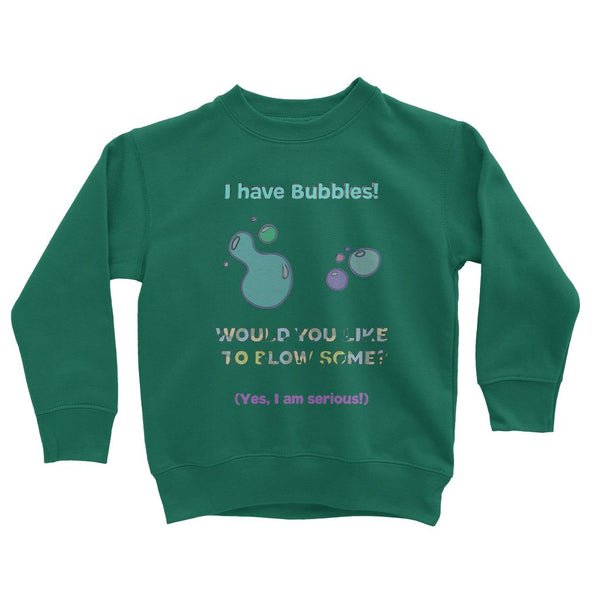 Blow some bubbles Kids' Sweatshirt