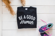 Be a Good Human Crew Neck