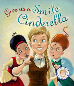 Give us a Smile Cinderella