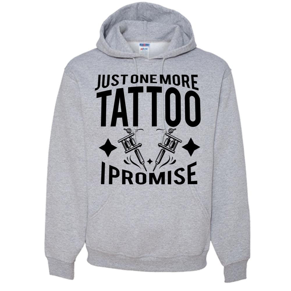 Just One More Tattoo I Promise Unisex Hoodie Grey