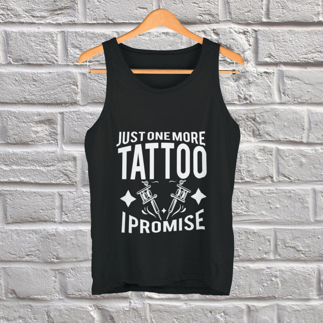 Tattooed Just One More Tattoo I Promise Loose Fit Tank Top Unisex