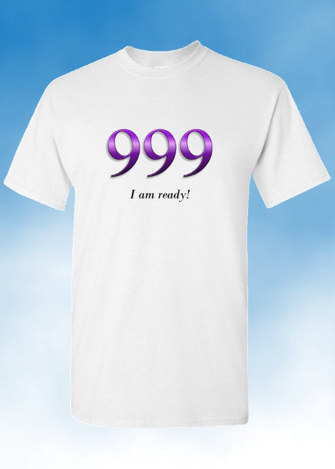 Angel Numbers - 999 I am Ready! - Adult Unisex T-Shirt