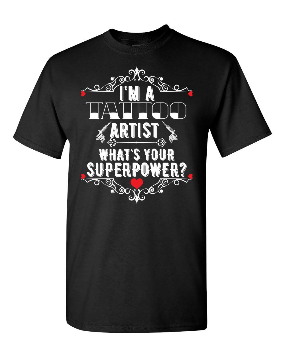 Tattoo Artist What's Your Superpower? Adult Unisex T-Shirt