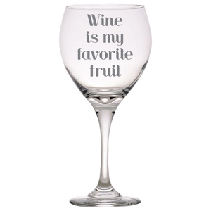 WINE IS MY FAVORITE FRUIT Red Wine Glass