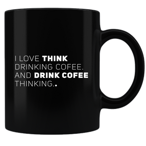 I Love Think Drinking Cofee Coffee Mug