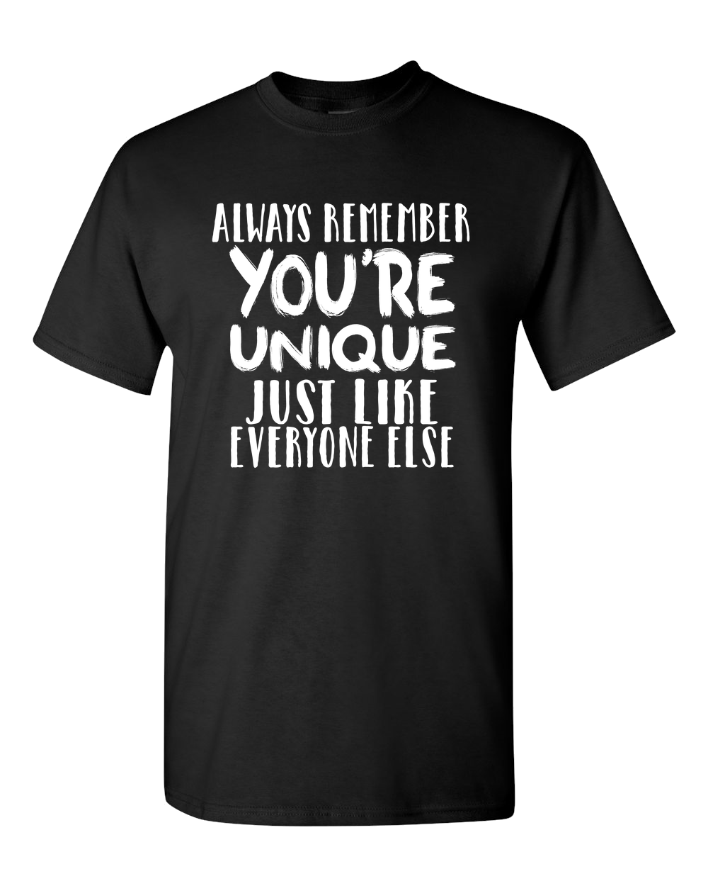 You Are Unique Adult Unisex T-Shirt