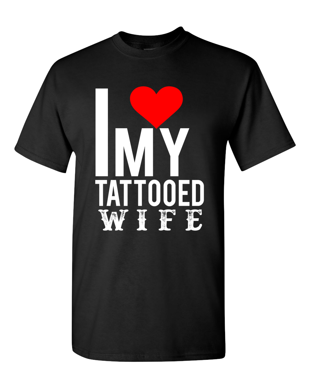 I love My Tattooed Wife T-Shirt