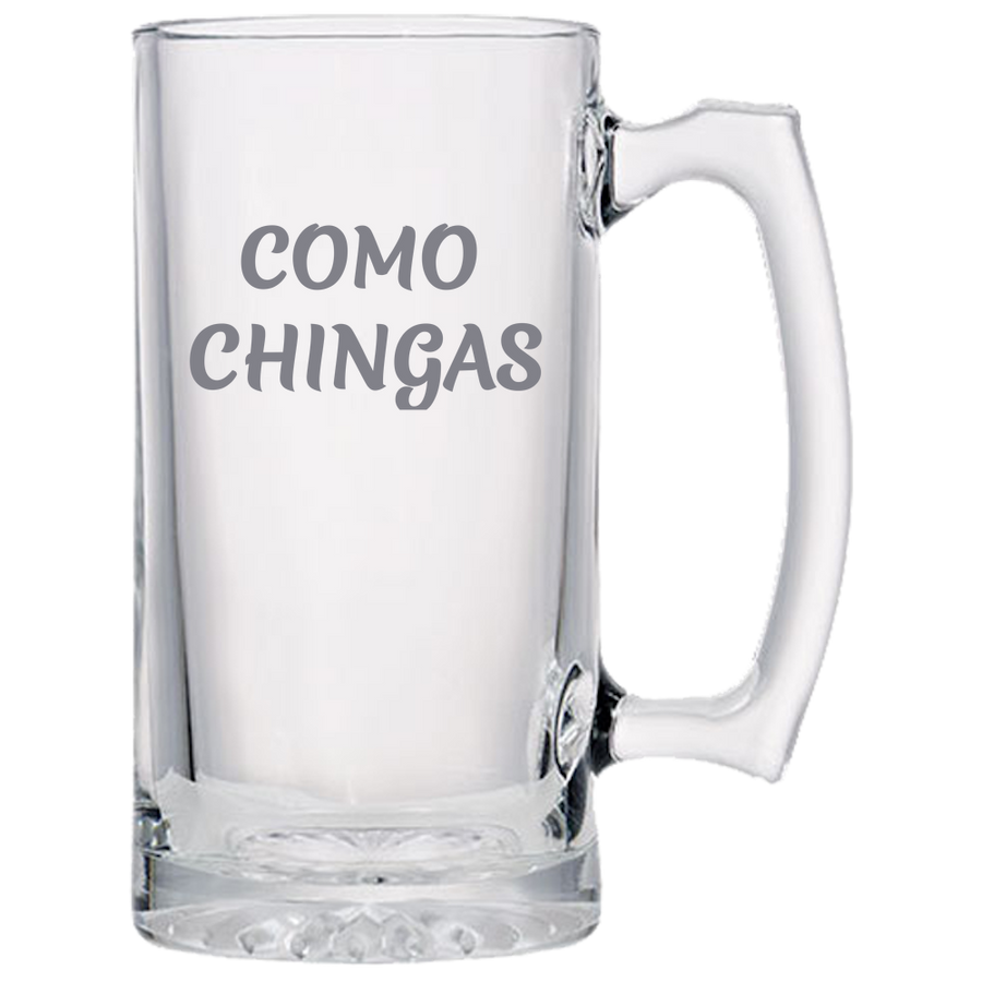 Como Chingas Beer Mugs Laser Etched No Colored Art