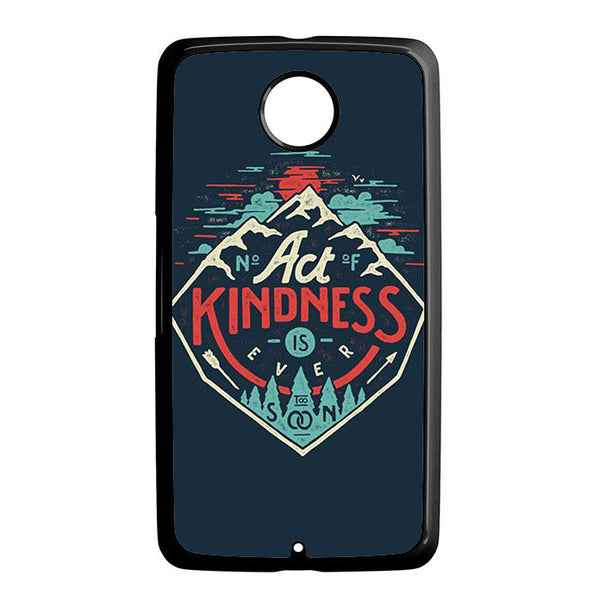 Act Kindness Nexus 6 5 4 8 5X Case