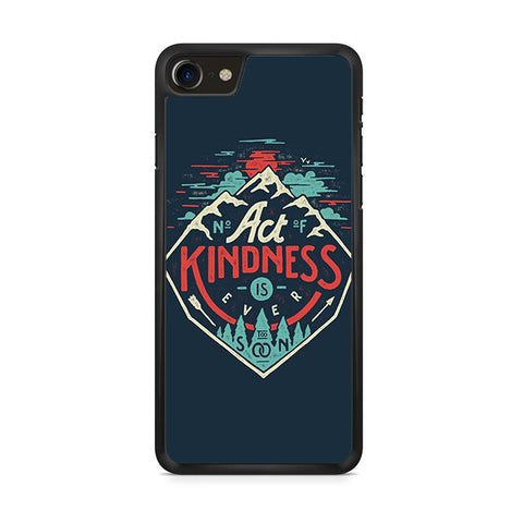 Act Kindness iPhone 8 Case