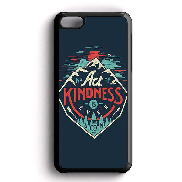 Act Kindness iPhone 5C Case