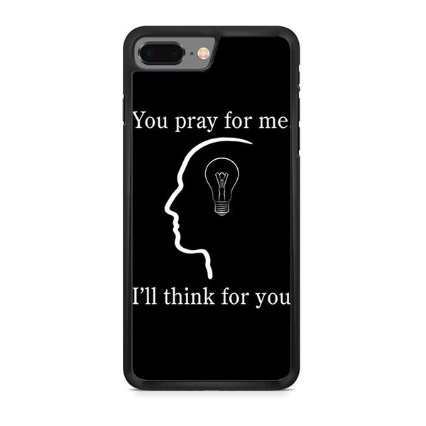 You Pray For Me iPhone 8 Plus Case