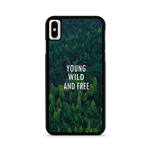 Young Wild And Free iPhone X Case