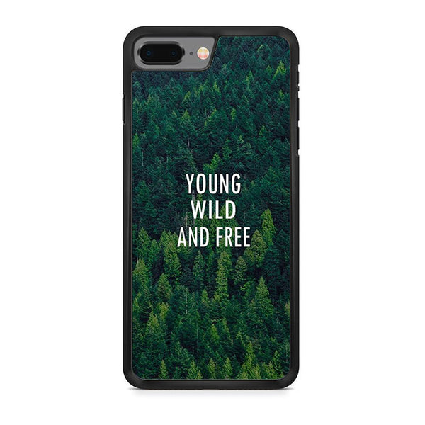 Young Wild And Free iPhone 8 Plus Case