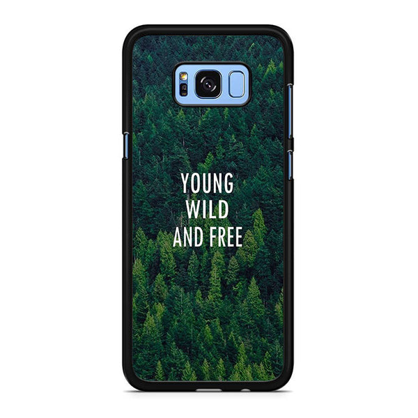 Young Wild And Free Samsung Galaxy S8 | S8 Plus Case