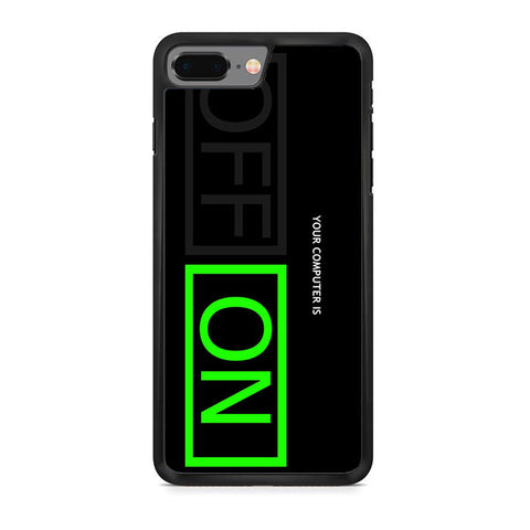 Your Computer Is iPhone 8 Plus Case