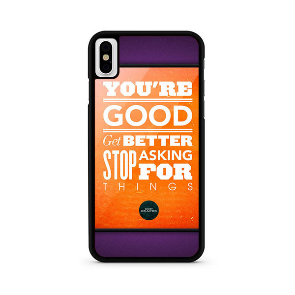 Youre Good iPhone X Case