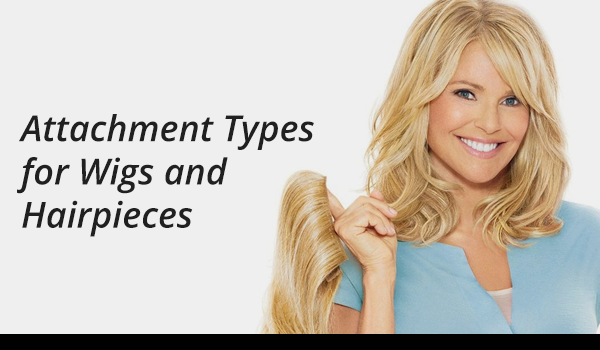 Attachment Types for Wigs and Hairpieces