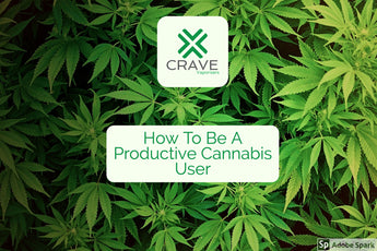 How To Be A Productive Cannabis User