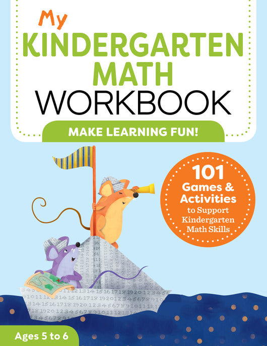 My Kindergarten Math Workbook: 101 Games and Activities to Support Kindergarten Math Skills