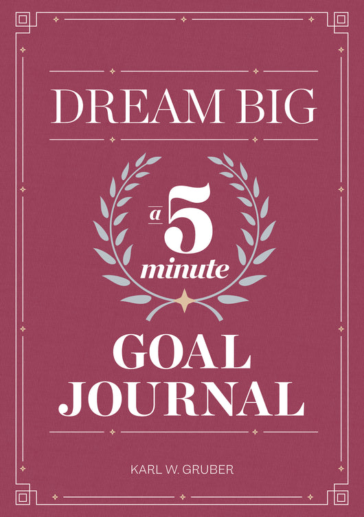 Dream Big: A Five-Minute Goal Journal