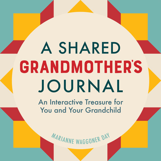 A Shared Grandmothers Journal: An Interactive Treasure for You and Your Grandchild