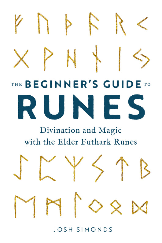 The Beginner's Guide to Runes: Divination and Magic with the Elder Futhark Runes