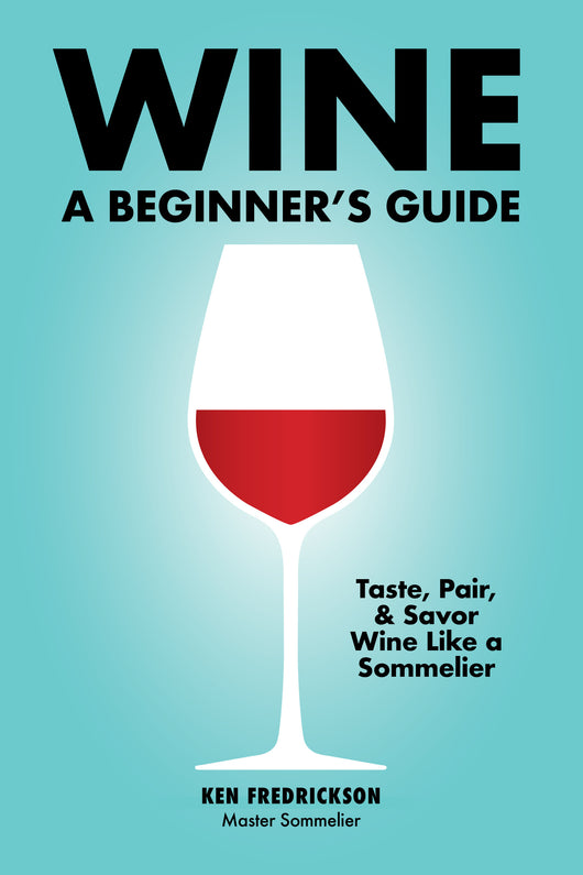 Wine: A Beginner's Guide