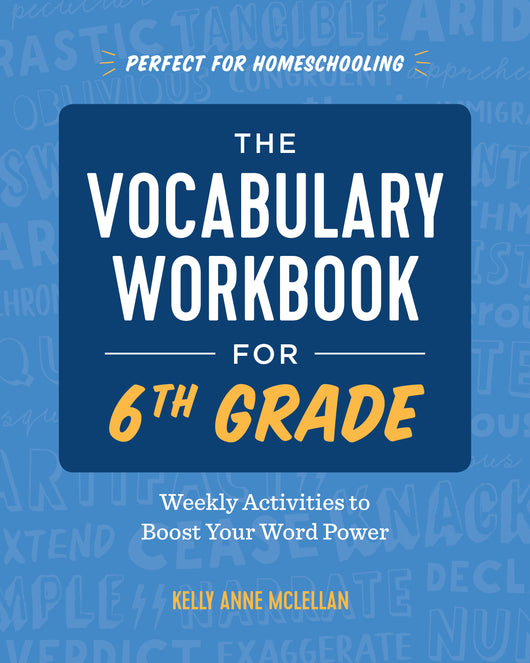 The Vocabulary Workbook for 6th Grade: Weekly Activities to Boost Your Word Power