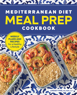 Mediterranean Diet Meal Prep Cookbook: Weekly Plans and Recipes for a Healthy Lifestyle