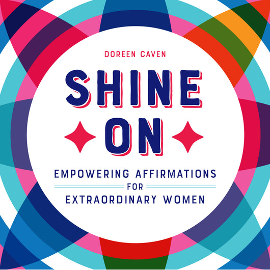 Shine On: Empowering Affirmations for Extraordinary Women