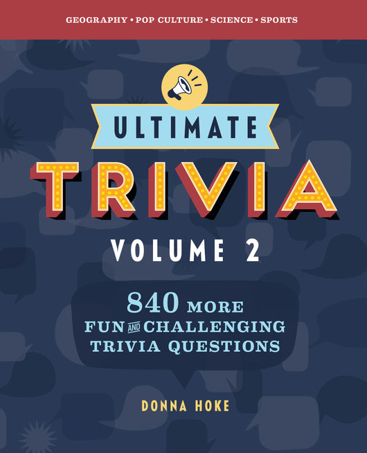 Ultimate Trivia, Volume 2: 840 MORE Fun and Challenging Trivia Questions