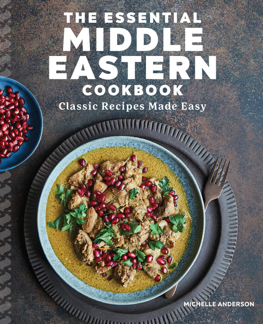 The Essential Middle Eastern Cookbook: Classic Recipes Made Easy