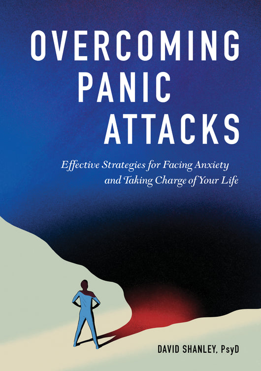 Overcoming Panic Attacks: Effective Strategies for Facing Anxiety and Taking Charge of Your Life