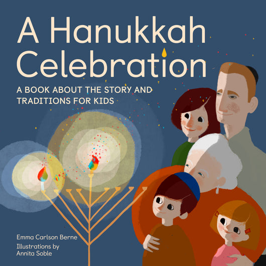 A Hanukkah Celebration: A Book about the Story and Traditions for Kids