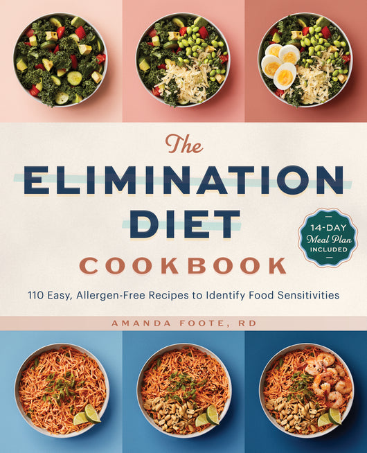The Elimination Diet Cookbook: 110 Easy, Allergen-Free Recipes to Identify Food Sensitivities