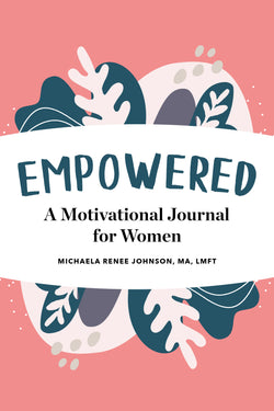 Empowered: A Motivational Journal for Women