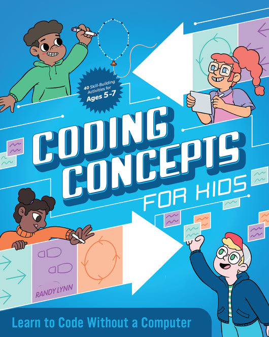 Coding Concepts for Kids: Learn to Code Without a Computer