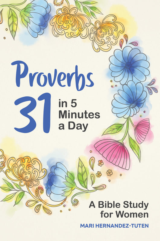 Proverbs 31 in 5 Minutes a Day: A Bible Study for Women