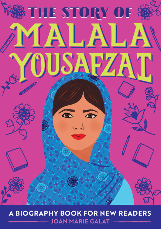 The Story of Malala Yousafzai: A Biography Book for New Readers