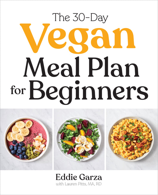 The 30-Day Vegan Meal Plan for Beginners