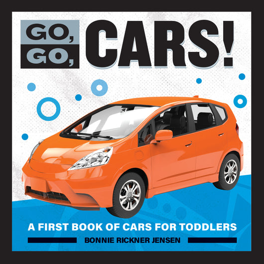 Go, Go Cars!: A First Book of Cars for Toddlers