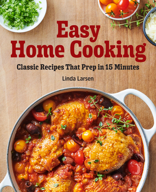 Easy Home Cooking: Classic Recipes That Prep in 15 Minutes