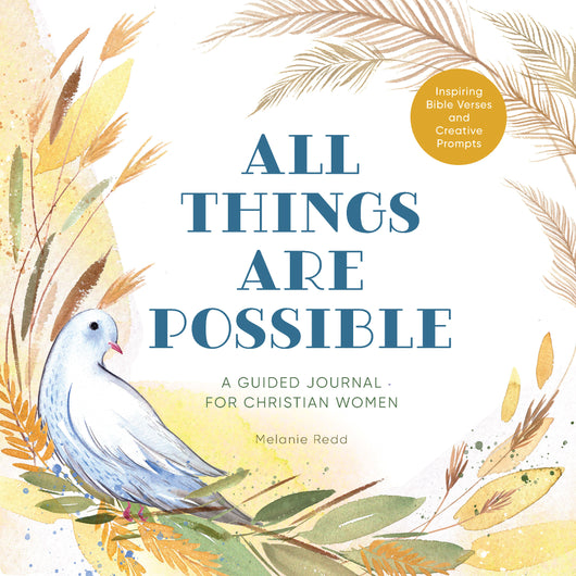 All Things Are Possible: A Guided Journal for Christian Women with Inspiring Bible Verses and Creative Prompts