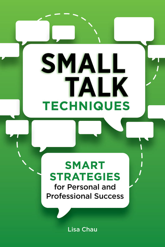 Small Talk Techniques: Smart Strategies for Personal and Professional Success