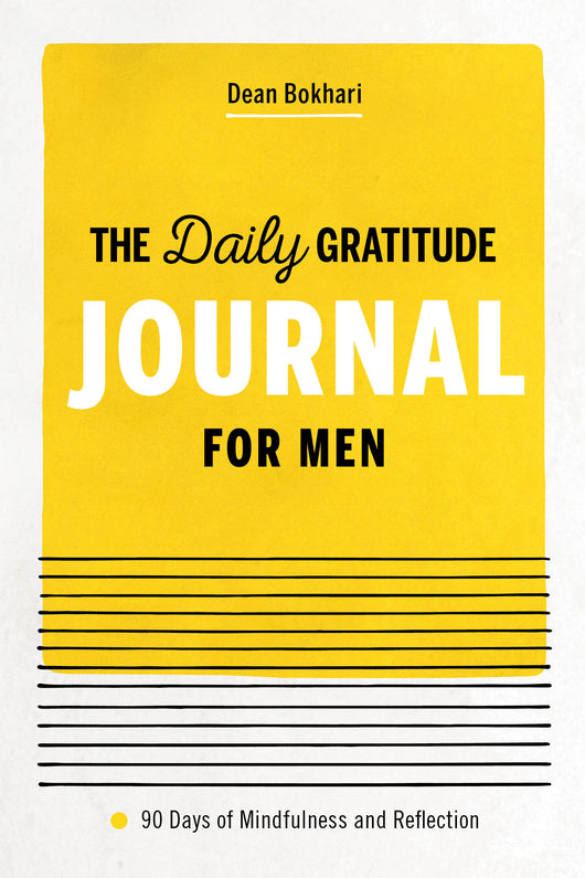 The Daily Gratitude Journal for Men: 90 Days of Mindfulness and Reflection