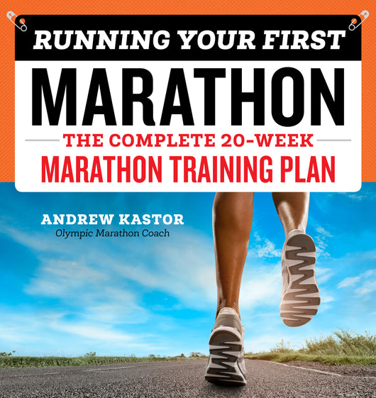 Running Your First Marathon: The Complete 20-Week Marathon Training Plan