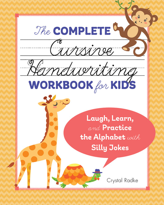 The Complete Cursive Handwriting Workbook for Kids: Laugh, Learn, and Practice the Alphabet with Silly Jokes