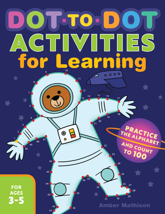 Dot-to-Dot Activities for Learning: Practice the Alphabet and Count to 100